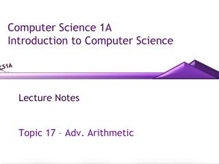 Computer Science 1A Introduction to Computer Science