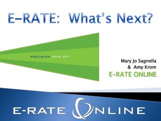 Mary Jo Sagnella  &  Amy Krom E-RATE ONLINE