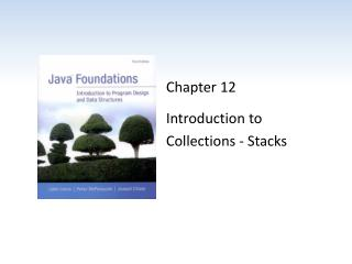 Chapter 12 Introduction to  Collections - Stacks