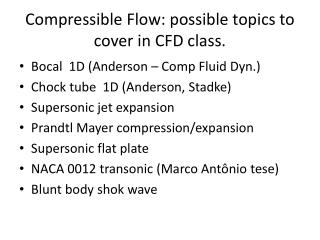 Compressible Flow :  possible topics  to  cover  in CFD  class .
