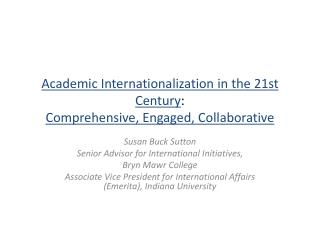 Academic Internationalization in the 21st Century :  Comprehensive, Engaged, Collaborative