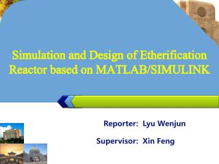 Simulation and Design of Etherification Reactor based on MATLAB/SIMULINK
