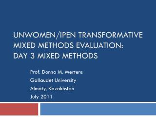 UNWOMEN/IPEN Transformative Mixed Methods Evaluation: Day 3 Mixed Methods