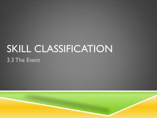 Skill Classification