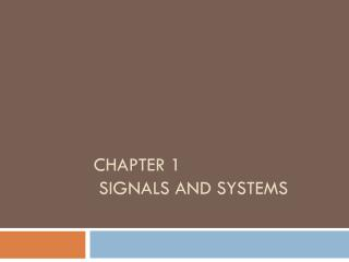 Chapter 1  Signals and  Systems