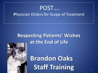POST….  P hysician Orders for Scope of Treatment
