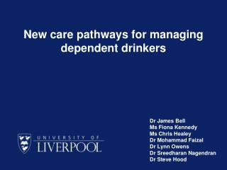 New care pathways for managing dependent drinkers