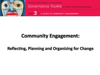 Community Engagement: Reflecting, Planning and Organizing for Change
