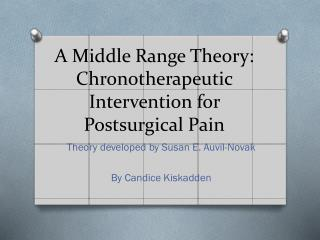 A Middle Range Theory:   Chronotherapeutic  Intervention for Postsurgical Pain