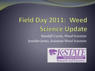 Field Day 2011:  Weed  Science Update