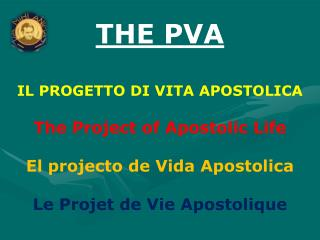THE PVA IL  PROGETTO DI VITA APOSTOLICA The  Project of  Apostolic Life