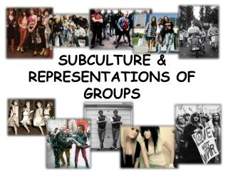 SUBCULTURE & REPRESENTATIONS OF GROUPS