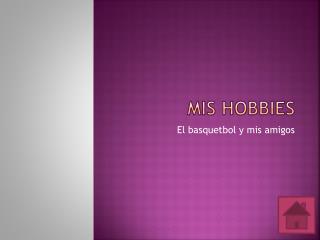Mis hobbies
