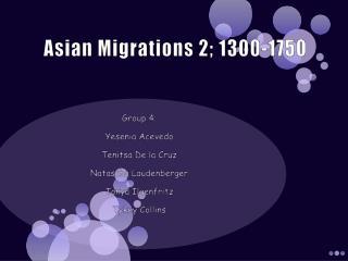 Asian  Migrations 2;  1300-1750