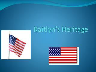 Kaitlyn's  Heritage