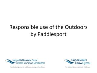 Responsible use of the Outdoors by Paddlesport