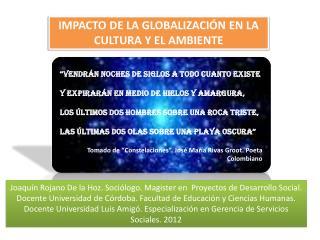 IMPACTO DE LA GLOBALIZACIÓN EN LA CULTURA Y EL AMBIENTE