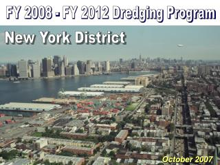 New York District FY07 Dredging Program