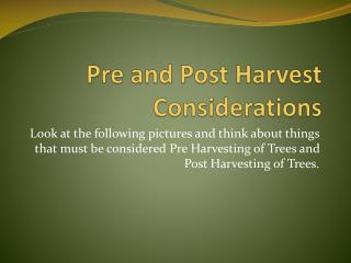 Pre and Post Harvest Considerations