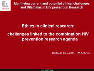 Identifying current and potential ethical challenges and Dilemmas in HIV prevention Research