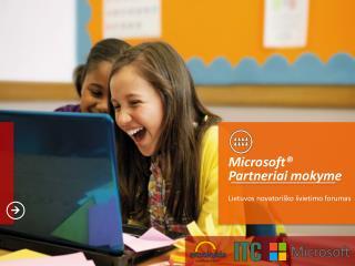 Microsoft® Partneriai mokyme Lietuvos novatoriško švietimo forumas