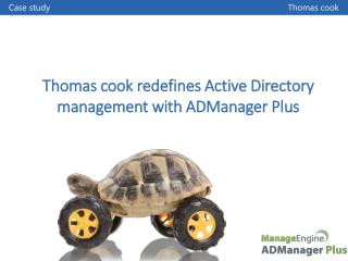 Thomas cook redefines Active Directory  m anagement with ADManager Plus
