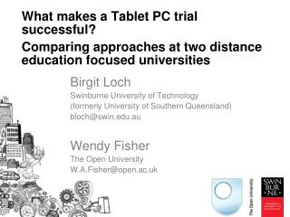 Birgit Loch Swinburne University of Technology (formerly University of Southern Queensland)