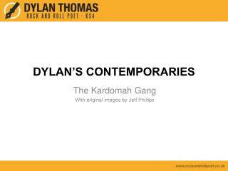DYLAN'S CONTEMPORARIES