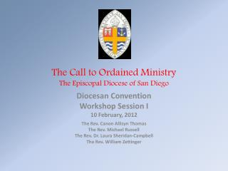 The Call to Ordained Ministry The Episcopal Diocese of San Diego