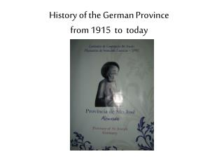 History of the German Province from 1915  to  today