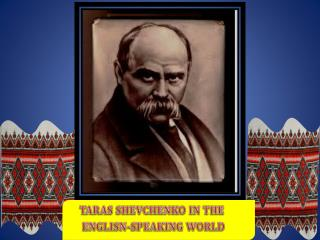 TARAS SHEVCHENKO IN THE       ENGLISN-SPEAKING WORLD