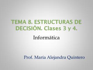 Tema 8. Estructuras de decisión.  Clases 3 y 4.