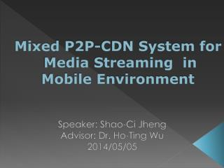 Mixed P2P-CDN System for  Media Streaming  in Mobile Environment