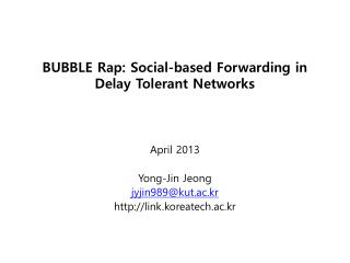 BUBBLE Rap: Social-based Forwarding in Delay Tolerant Networks