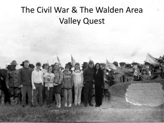 The Civil War & The Walden Area Valley Quest