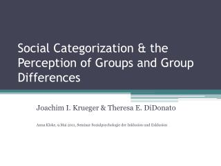 Social  Categorization  &  the Perception  of Groups and Group  Differences