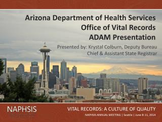 Arizona Department of Health Services Office of Vital Records ADAM Presentation