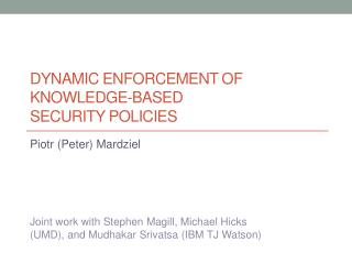 Dynamic Enforcement of Knowledge-based  Security  Policies