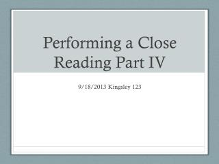 Performing a Close Reading Part IV