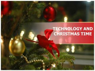 TECHNOLOGY AND CHRISTMAS TIME