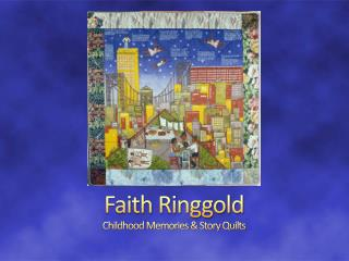 Faith Ringgold Childhood Memories & Story Quilts