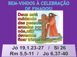 BEM-VINDOS � CELEBRA��O DE FINADOS!