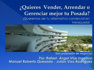 Una propuesta de negocios Por: Rafael  Ángel Viso Ingenuo