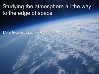 Studying the atmosphere all the way to the edge of space