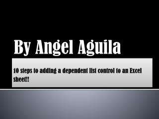 10 steps to adding a dependent list control to an Excel sheet!!