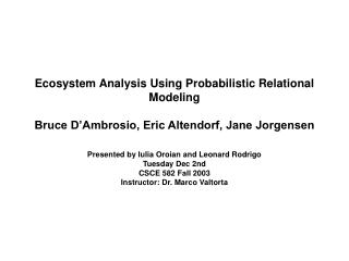Ecosystem Analysis using Probabilistic Relational Modeling