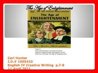 Carl Hunter I.D.# 1005422 English IV Creative Writing  p.7-8 11 April 2011