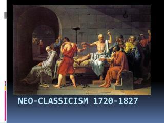 Neo-classicism 1720-1827