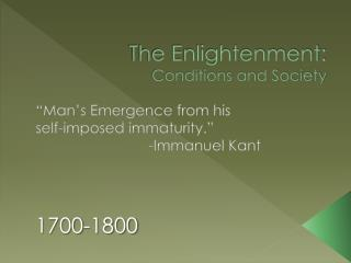 The Enlightenment: Conditions and Society