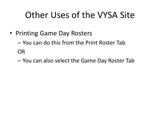 Other Uses of the VYSA Site